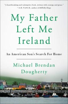 My Father Left Me Ireland