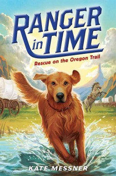 Ranger in Time; Rescue on the Oregon Trail