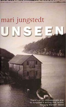 Unseen : A Anders Knutas Mystery