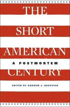 The Short American Century : A Postmortem