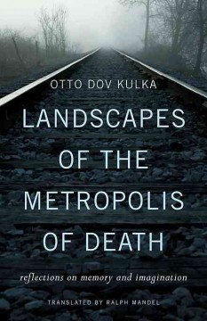 Landscapes of the Metropolis of Death : Reflections on Memory and Imagination