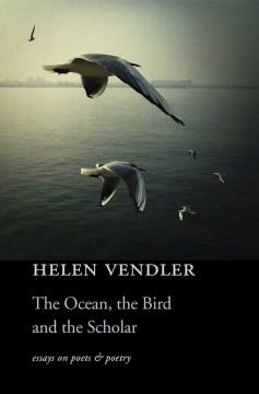 The Ocean, the Bird, and the Scholar