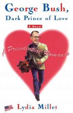 George Bush, Dark Prince of Love