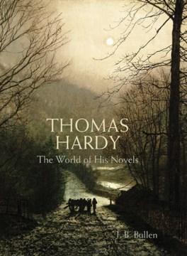Thomas Hardy : The World of His Novels