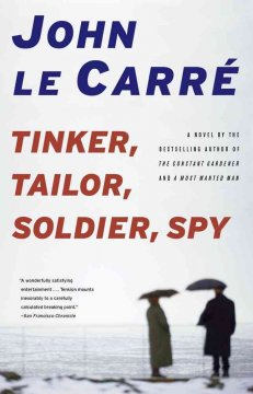 Tinker, Tailor, Soldier, Spy : A George Smiley Novel