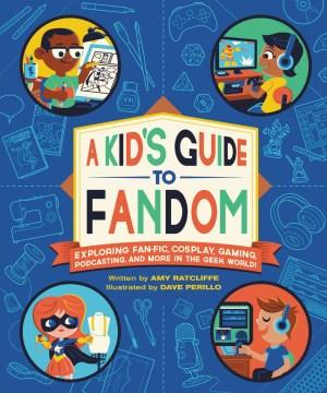 A Kid's Guide to Fandom