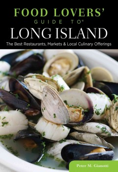 Food Lovers' Guide to Long Island