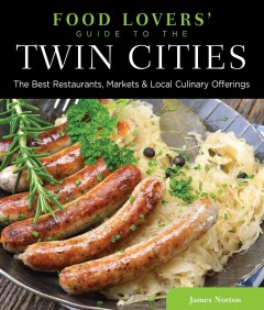 Food Lovers' Guide to the Twin Cities