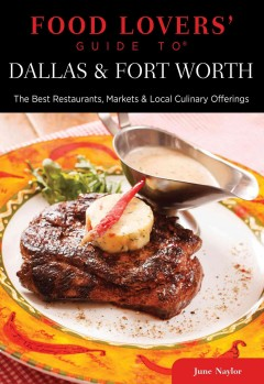 Food Lovers' Guide to Dallas & Fort Worth