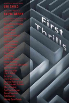 First Thrills : High-octane Stories From the Hottest Thriller Authors