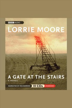 A Gate at the Stairs, A Novel