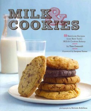Milk & Cookies : 89 Heirloom Recipes From New York's Milk & Cookies Bakery