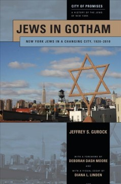 City of Promises : A History of the Jews of New York Volume 3 : Jews in Gotham : New York Jews in A Changing City, 1920-2010