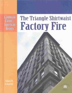 The Triangle Shirtwaist Factory Fire