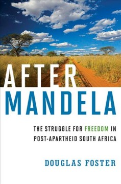 After Mandela : the Struggle for Freedom in Post-apartheid South Africa