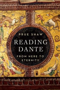 Reading Dante : From Here to Eternity