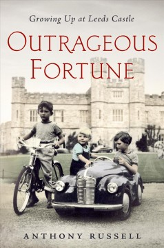 Outrageous Fortune : Growing up at Leeds Castle