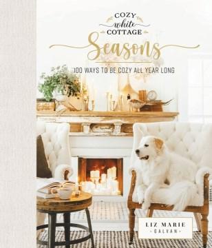 Cozy White Cottage Seasons