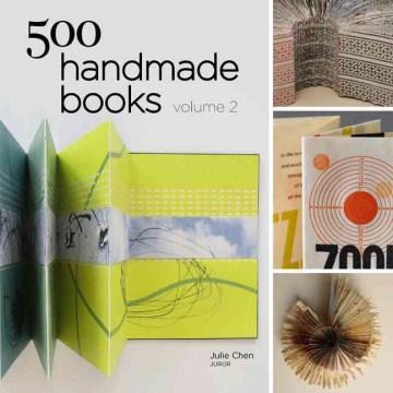 500 Handmade Books, Volume 2 : Inspiring Interpretations of A Timeless Form
