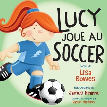 Lucy Joue Au Soccer