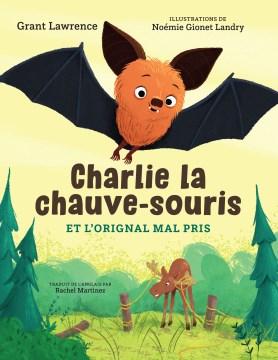 Charlie La Chauve-souris Et L'orignal Mal Pris