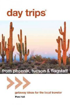 Day Trips From Phoenix, Tucson & Flagstaff
