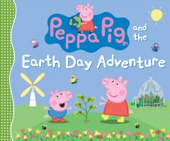 Peppa Pig and the Earth Day Adventure