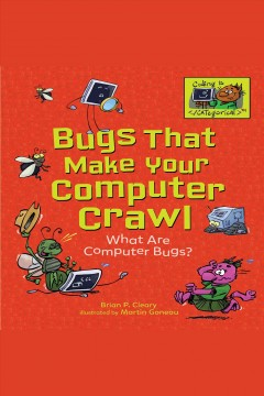 Bugs That Make your Computer Crawl