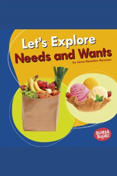 Let's Explore Needs and Wants