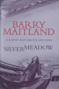 Silvermeadow, A Brock and Kolla Mystery