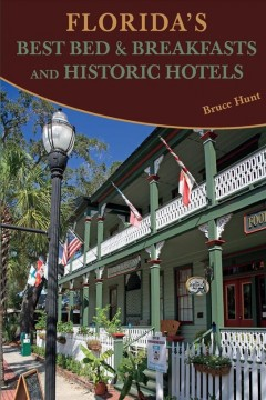 Florida's Best Bed & Breakfasts and Historic Hotels