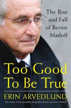 Too Good to Be True, the Rise and Fall of Bernie Madoff