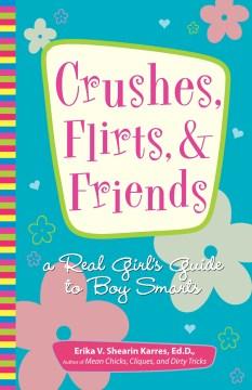 Crushes, Flirts, & Friends