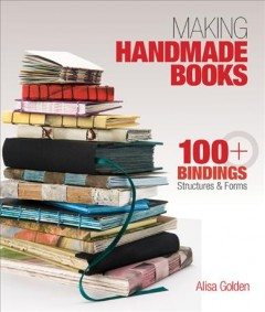 Making Handmade Books : 100 Bindings, Structures & Forms