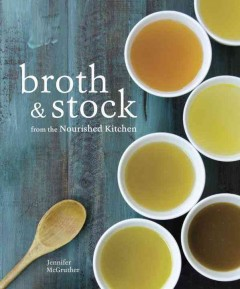 Broth & Stock From the Nourished Kitchen