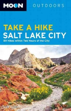 Moon  Handbooks Take A Hike Salt Lake City