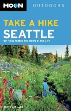 Moon Handbooks Take A Hike Seattle