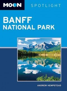 Moon Handbooks Banff National Park