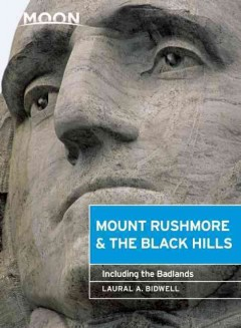 Moon Handbooks Mount Rushmore & the Black Hills