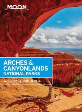 Moon Handbooks Arches & Canyonlands National Parks