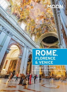 Moon Handbooks Rome, Florence & Venice