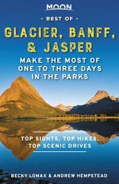 Moon Handbooks Best of Glacier, Banff & Jasper
