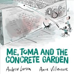 Me, Toma and the Concrete Garden