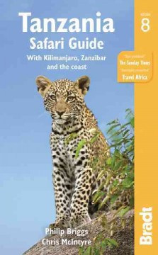 Tanzania Safari Guide, With Kilimanjaro, Zanzibar and the Coast