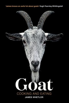 Goat: Cooking and Eating