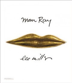 Man Ray / Lee Miller : Partners in Surrealism