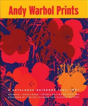 Andy Warhol Prints : A Catalogue Raisonné, 1962-1987