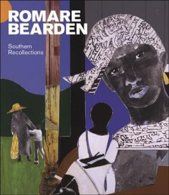 Romare Bearden : Southern Recollections