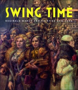 Swing Time : Reginald Marsh and Thirties New York