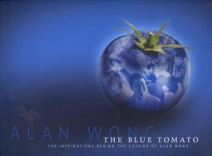 The Blue Tomato: The Inspirations Behind the Cuisine of Alan Wong